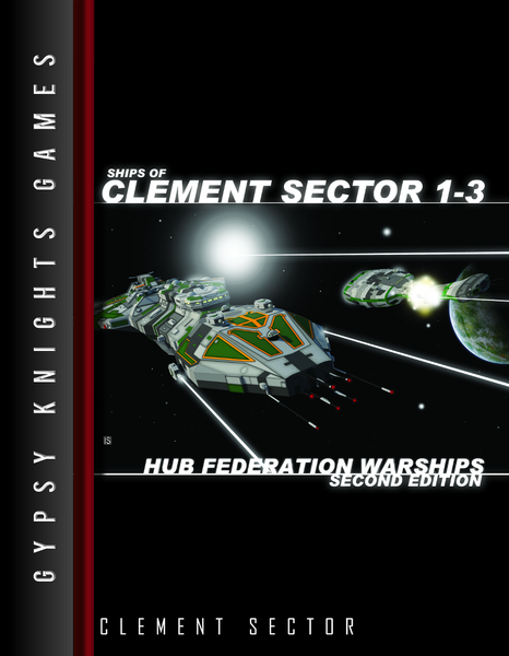 Ships of Clement Sector 1-3: Hub Federation Warships 2nd edition (OGL Version)