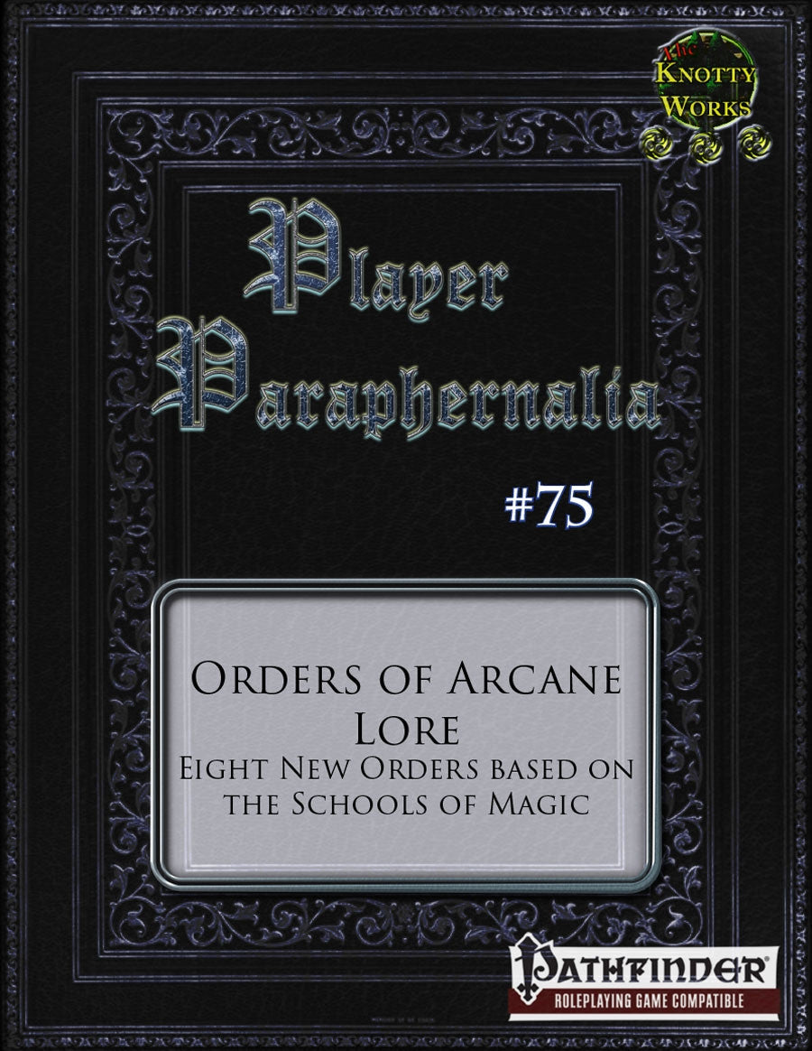 Player Paraphernalia #75 Orders of Arcane Lore