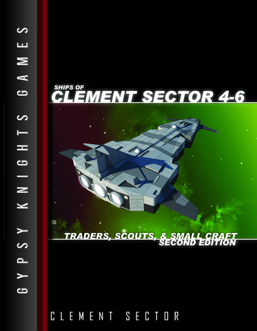 Ships of Clement Sector 4-6: Traders, Scouts, and Small Craft 2nd edition (OGL Version)
