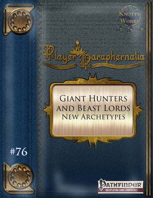 Player Paraphernalia #76 Giant Hunters and Beast Lords