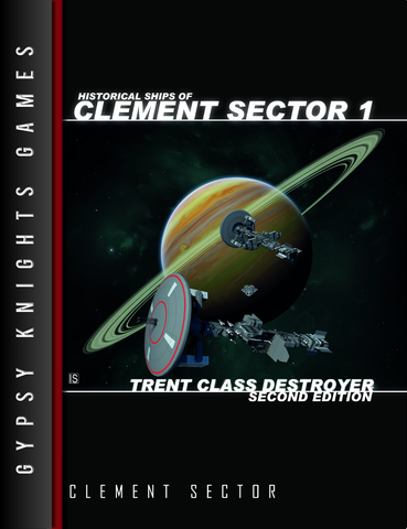 Historical Ships of Clement Sector 1: Trent-Class Destroyer 2nd edition (OGL Version)