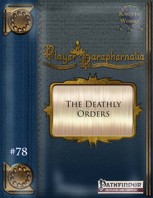 Player Paraphernalia #78 The Deathly Orders
