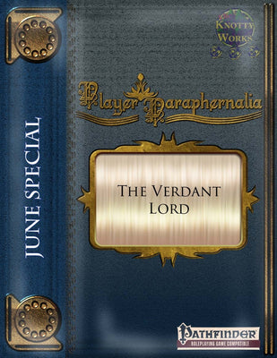 Player Paraphernalia June Special, The Verdant Lord