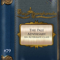 Player Paraphernalia #79 The Pale Adversary (Alternate Class)