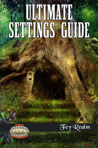 Ultimate Fey Guide (Savage Worlds)