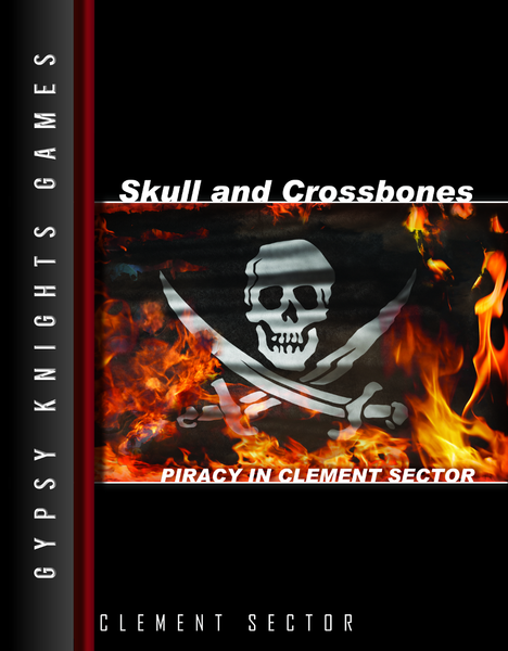 Skull and Crossbones: Piracy in Clement Sector
