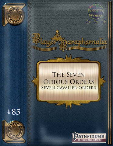 Player Paraphernalia #85 The Seven Odious Orders (Seven Cavalier Orders)