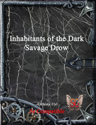 Inhabitants of the Dark: Savage Drow