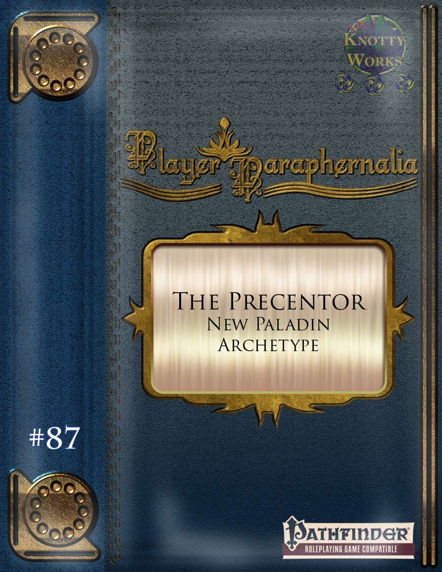 Player Paraphernalia #87 The Precentor (New Paladin Archetype)
