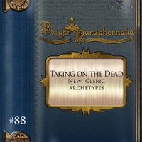 Player Paraphernalia #88 Taking on the Dead (New Cleric Archetypes)