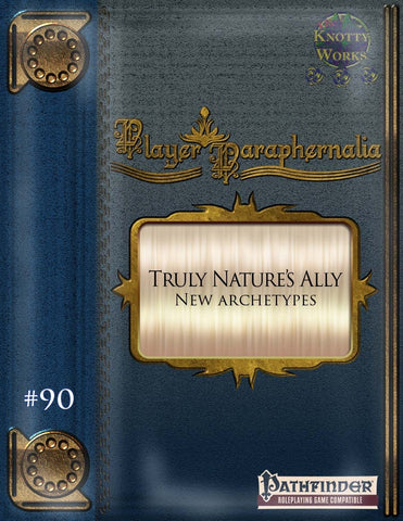 Player Paraphernalia #90 Truly Nature's Ally (New Archetypes)