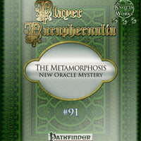 Player Paraphernalia #91 The Metamorphosis (New Oracle Mystery)