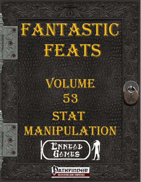 Fantastic Feats Volume 53 - Stat Manipulation