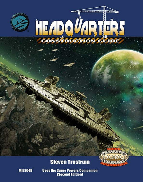 Headquarters Construction Guide, Savage Worlds Edition