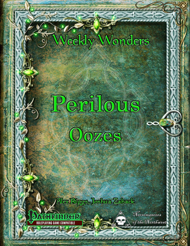 Weekly Wonders - Perilous Oozes