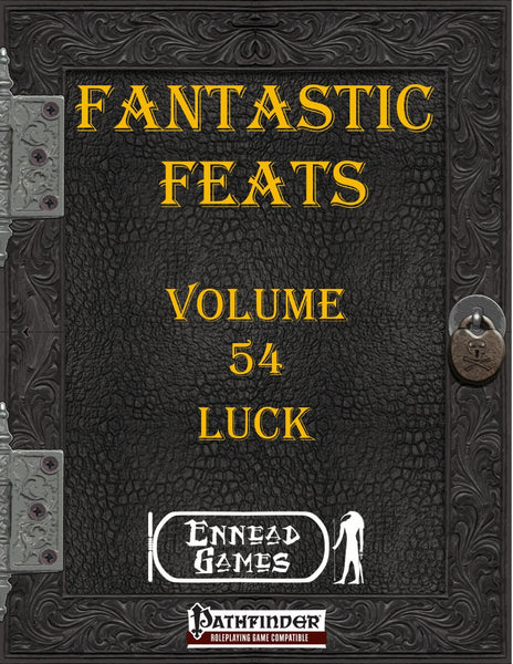 Fantastic Feats Volume 54 - Luck