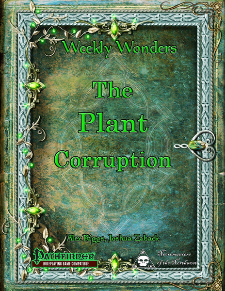 Weekly Wonders: The Plant Corruption