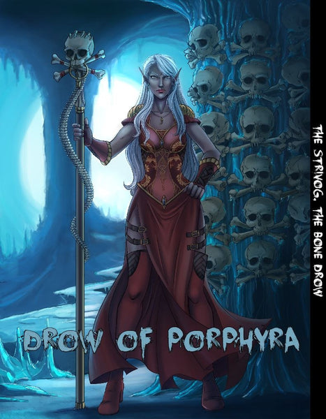 Drow of Porphyra: The Strivog - The Bone Drow
