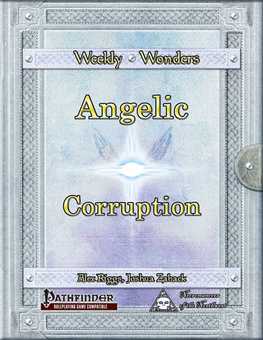 Weekly Wonders - Angelic Corruption