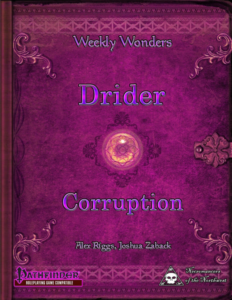 Weekly Wonders - Drider Corruption