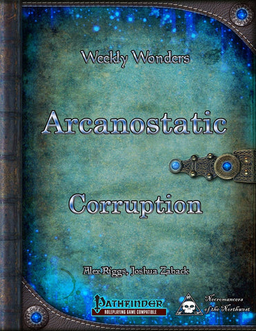Weekly Wonders - Arcanostatic Corruption