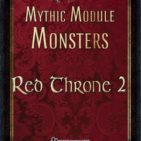 Mythic Module Monsters: Red Throne 2