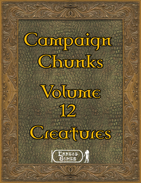 Campaign Chunk Volume 12 - Creatures