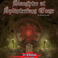 Slaughter at Splinterfang Gorge