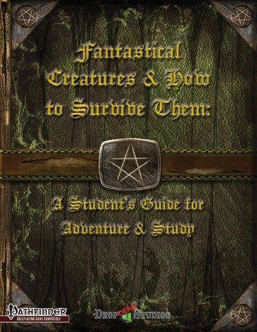 Fantastical Creatures & How to Survive Them: A Student's Guide for Adventure and Study
