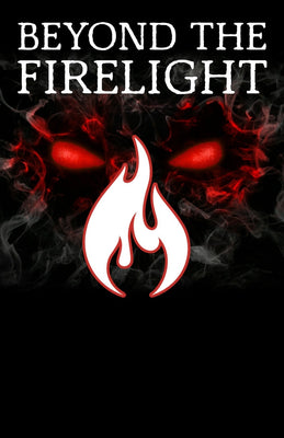 Beyond the Firelight