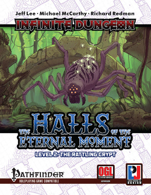 Infinite Dungeon: The Halls of the Eternal Moment Level 2 - The Rattling Crypt (PFRPG)