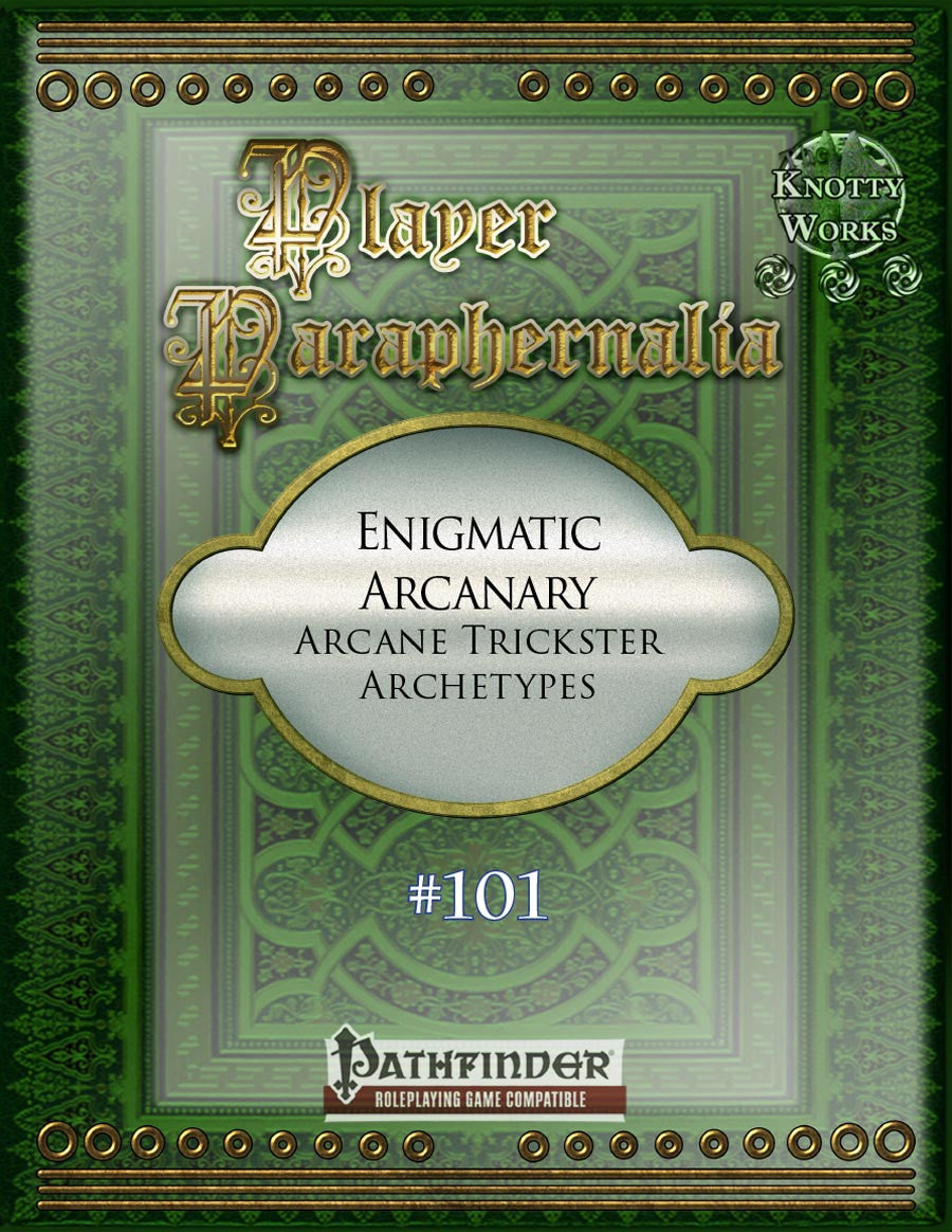 Player Paraphernalia #101 Enigmatic Arcanary, Arcane Trickster Archetypes
