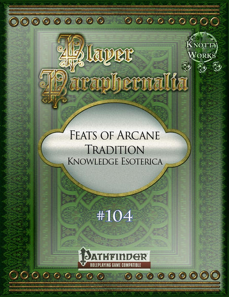 Player Paraphernalia #104 Feats of Arcane Tradition, Knowledge Esoterica