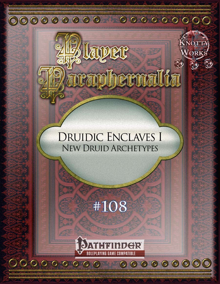 Player Paraphernalia #108 Druid Enclaves, New Druid Archetypes