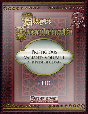 Player Paraphernalia #110 Prestigious Variants Volume I, A-B Prestige Classes