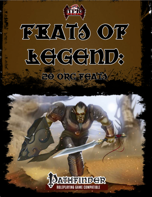 Feats of Legend: 20 Orc Feats