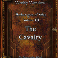 Weekly Wonders - Archetypes of War Volume III - The Cavalry