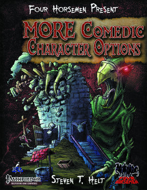 Four Horsemen Present: MORE Comedic Character Options