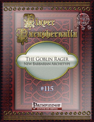 Player Paraphernalia #115 The Goblin Rager, New Barbarian Archetype
