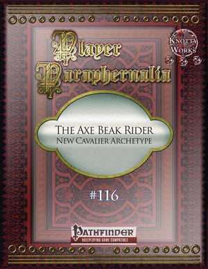 Player Paraphernalia #116 The Axe Beak Rider, New Cavalier Archetype