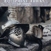 Equipment Tricks for Everyone