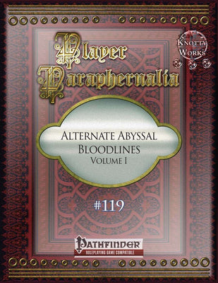 Player Paraphernalia #119 Alternate Abyssal Bloodlines, Volume I