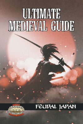 Ultimate Medieval Guide: Feudal Japan (Savage Worlds)