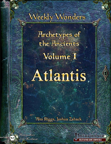 Weekly Wonders - Archetypes of the Ancients Volume I - Atlantis