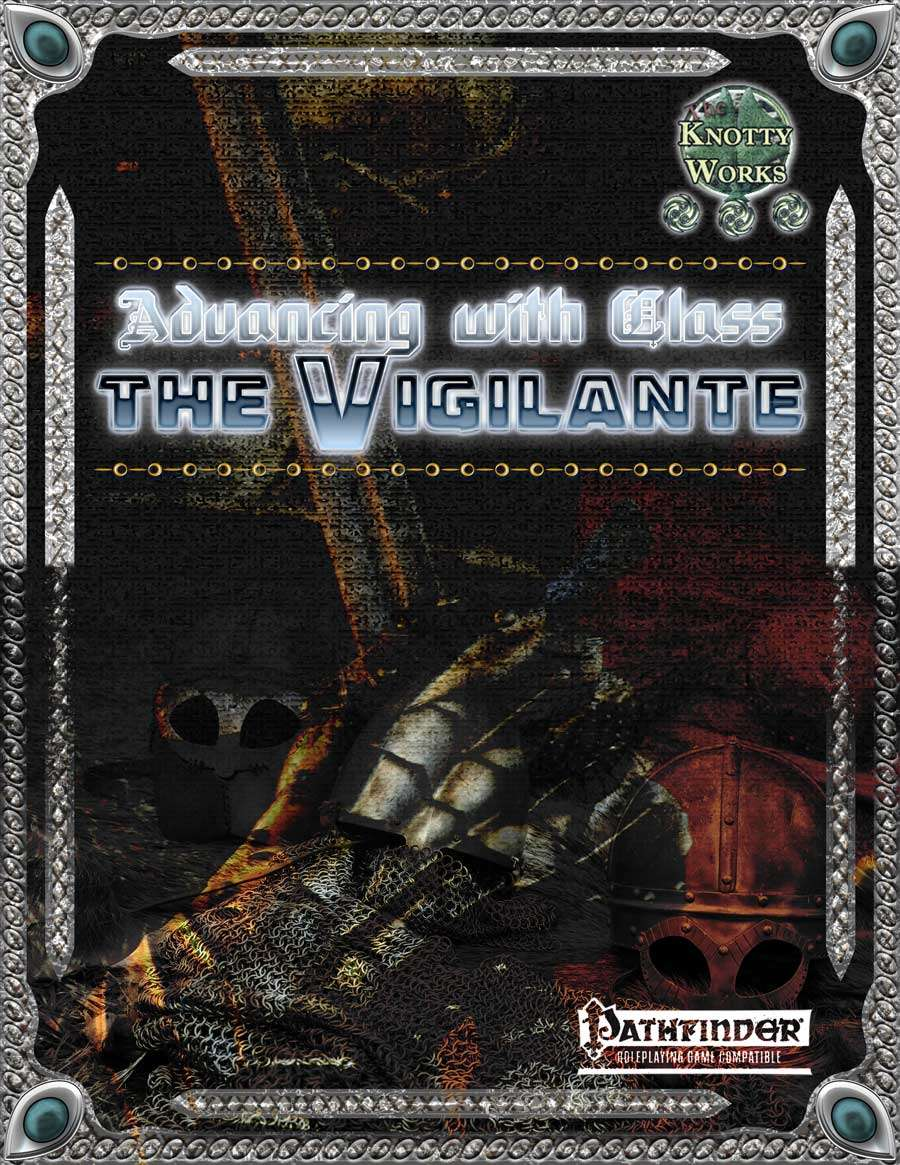 Advancing With Class: The Vigilante