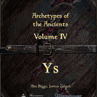 Weekly Wonders - Archetypes of the Ancients Volume IV - Ys
