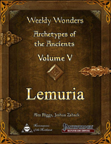 Weekly Wonders - Archetypes of the Ancients Volume V - Lemuria