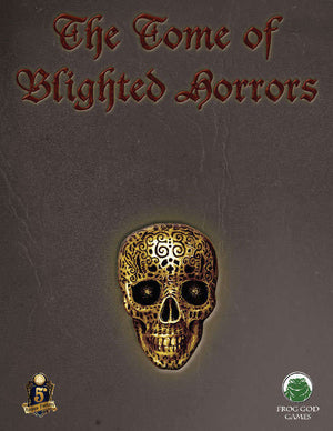The Blight: Tome of Blighted Horrors (5e)