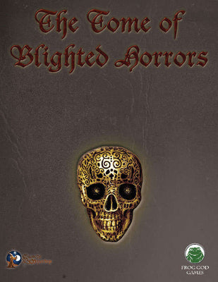 The Blight: Tome of Blighted Horrors (SW)