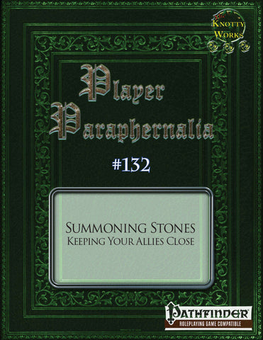 Player Paraphernalia #132 Summoning Stones, Keeping Your Allies Close